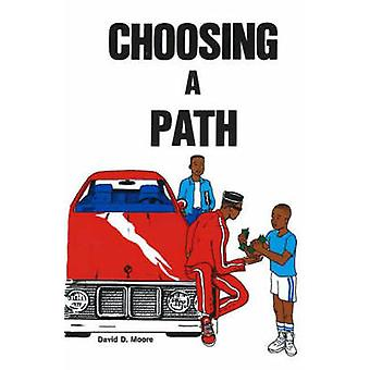 Choosing a Path by David D. Moore - 9780913543177 Book