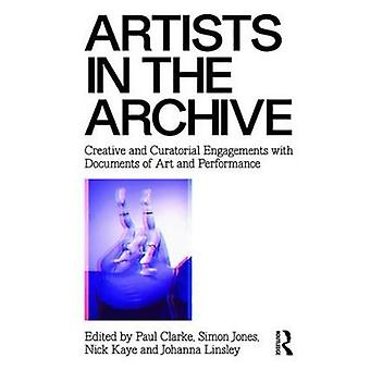 Artists in the Archive - Creative and Curatorial Engagements with Docu
