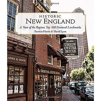Historic New England - A Tour of the Region's Top 100 National Landmar