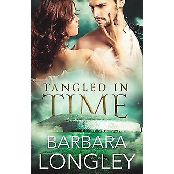 Tangled in Time by Barbara Longley - 9781542048231 Book