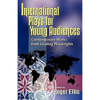 International Plays for Young Audiences - Contemporary Work from Leadi