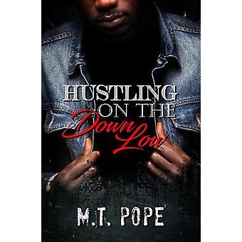 Hustling On The Down Low by M.T. Pope - 9781622865604 Book