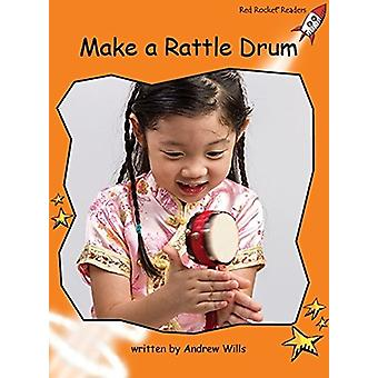 Red Rocket Readers - Fluency Level 1 Non-Fiction Set C - Make a Rattle