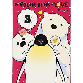 A Polar Bear in Love - Vol. 3 by A Polar Bear in Love - Vol. 3 - 9781