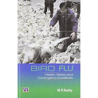 Bird Flu - Health - Safety and Contingency Guidelines by Maddula R. Re