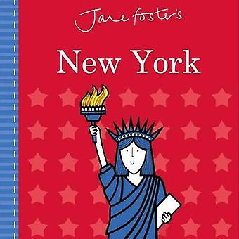 Jane Foster's Cities - New York by Jane Foster - 9781499804881 Book