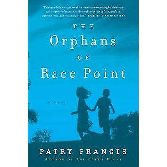The Orphans of Race Point by Patry Francis - 9780062281302 Book