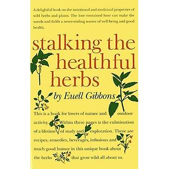 Stalking the Healthful Herbs by Euell Gibbons - 9780911469066 Book