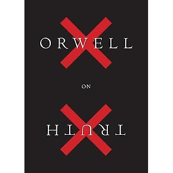 Orwell on Truth by George Orwell - 9781328507860 Book