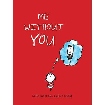 Me Without You by Lisa Swerling - Ralph Lazar - 9781452102986 Book