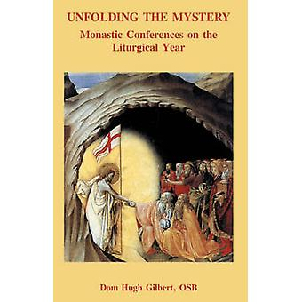 Unfolding the Mystery by Gilbert & Osb Dom