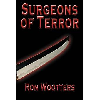 Surgeons of Terror by Wootters & Ron