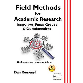 Field Methods for Academic Research Interviews Focus Groups  Questionnaires by Remenyi & Dan