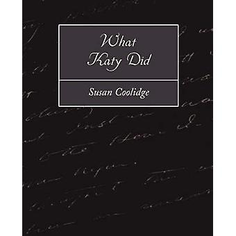 What Katy Did by Susan Coolidge & Coolidge