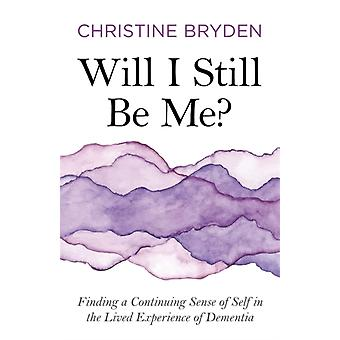 Will I Still Be Me by Christine Bryden