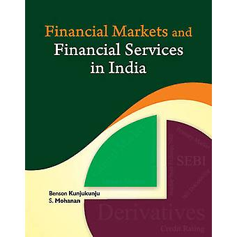 Financial Markets  Financial Services in India by Benson Kunjukunju