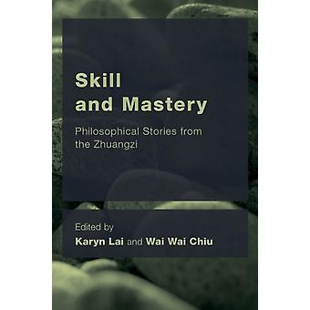 Skill and Mastery by Karyn Lai
