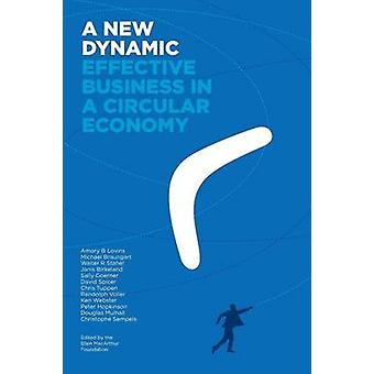 A New Dynamic  Effective Business in a Circular Economy by Lovins & Amory