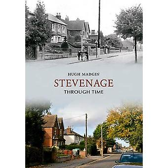 Stevenage Through Time by Hugh Madgin - 9781848687448 Book