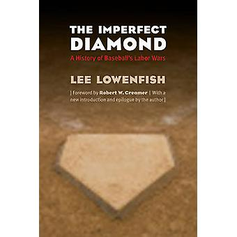 The Imperfect Diamond A History of Baseballs Labor Wars by Lowenfish & Lee