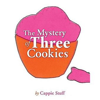 The Mystery of Three Cookies by Stuff & Cappie