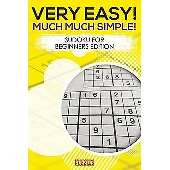 Very Easy Much Much Simple Sudoku For Beginners Edition by Brain Jogging Puzzles