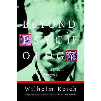 Beyond Psychology Letters and Journals 19341939 by Reich & Wilhelm