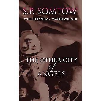 The Other City of Angels by Somtow & S. P.