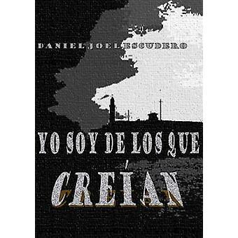 Yo Soy De Los Que Creian by Escudero & Daniel Joel