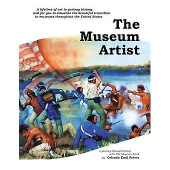 The Museum Artist History Through Art by Peters & Orlando Emil