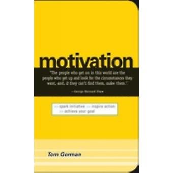 Motivation Spark Initiative. Inspire Action. Achieve Your Goal by Gorman & Tom