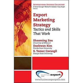 Export Marketing Strategy Tactics and Skills That Work by Zou & Shaoming