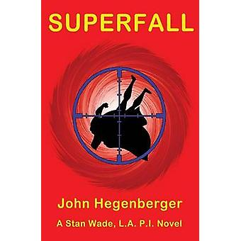 Superfall by Hegenberger & John