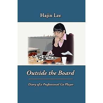Outside the Board Diary of a Professional Go Player by Lee & Hajin