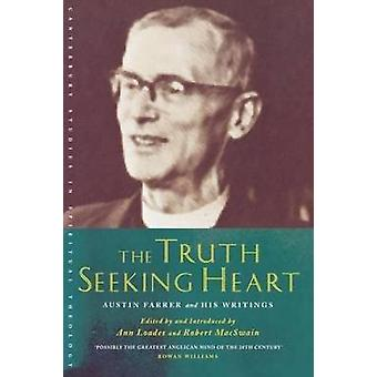 The TruthSeeking Heart Austin Farrer and His Writings by Farrer & Austin Marsden