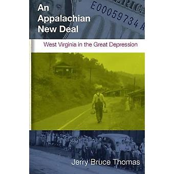 An Appalachian New Deal West Virginia in the Great Depression by Thomas & Jerry Bruce