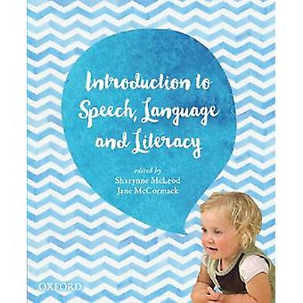 Introduction to Speech - Language and Literacy by Sharynne McLeod - J