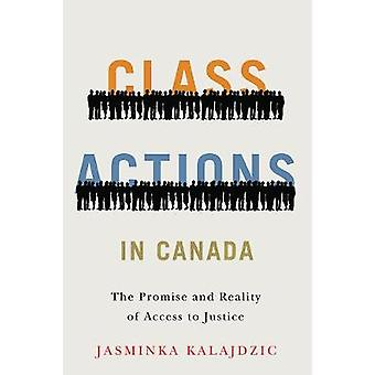 Class Actions in Canada - The Promise and Reality of Access to Justice
