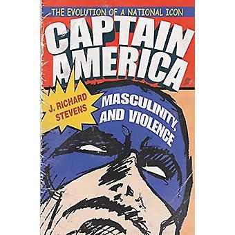 Capitán América - masculinidad - y la violencia - la evolución de una Nati