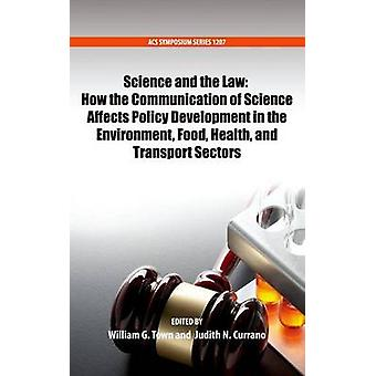 Science and the Law - How the Communication of Science Affects Policy