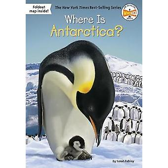 Where Is Antarctica? by Sarah Fabiny - 9781524787592 Book