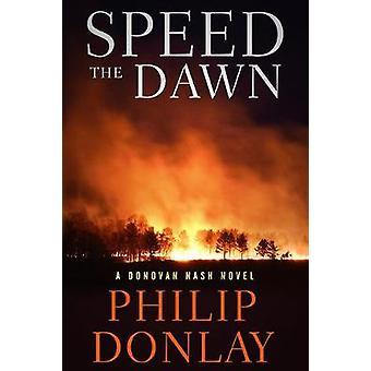 Speed the Dawn by Philip Donlay - 9781608093861 Book