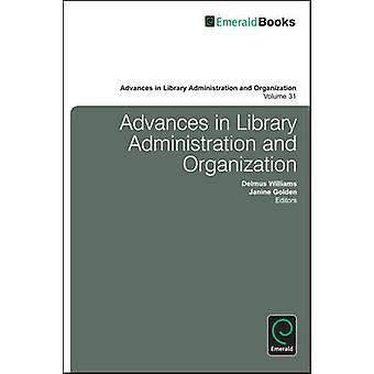 Advances in Library Administration and Organization by Delmus E. Will