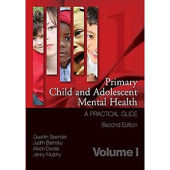 Primary Child and Adolescent Mental Health - A Practical Guide - Volume