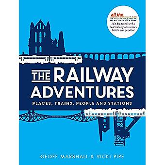 The Railway Adventures - Places - Trains - People and Stations by Vick