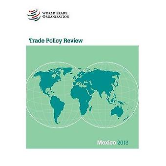 WTO Trade Policy Review - Mexico 2013 by World Trade Organization - 97