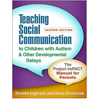 Teaching Social Communication to Children with Autism and Other Devel