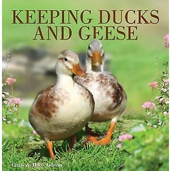 Keeping Ducks and Geese by Chris Ashton - 9780715331576 Book
