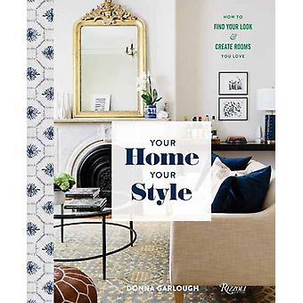 Your Home Your Style by Garlough & DonnaWest & Joyelle