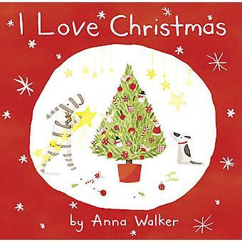 I Love Christmas von Anna Walker